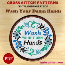 Wash Your Damn Hands Embroidery Cross Stitch Pattern