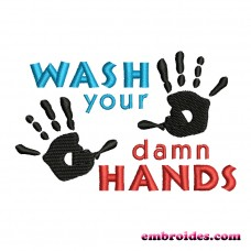 Image Wash Your Damn Hands Embroidery Design